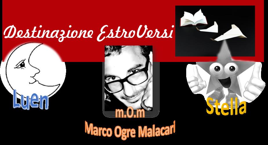 Destinazione EstroVersi presenta: m.O.m. (Marco Ogre Malacari) il Trouvèresmoderno